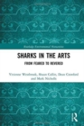Sharks in the Arts : From Feared to Revered - Book