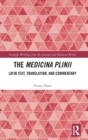 The Medicina Plinii : Latin Text, Translation, and Commentary - Book