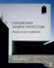 Contemporary Japanese Architecture : Tracing the Next Generation - Book