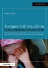 Turning the Tables on Challenging Behaviour : Working with Children, Young People and Adults with Severe and Profound Learning Difficulties and/or Autistic Spectrum Disorders - Book