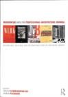 Modernism and the Professional Architecture Journal : Reporting, Editing and Reconstructing in Post-War Europe - Book
