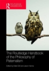 The Routledge Handbook of the Philosophy of Paternalism - Book