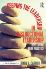 Keeping the Leadership in Instructional Leadership : Developing Your Practice - Book