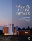 Passive House Details : Solutions for High-Performance Design - Book