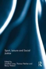 Sport, Leisure and Social Justice - Book