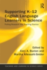 Supporting K-12 English Language Learners in Science : Putting Research into Teaching Practice - Book