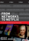 From Networks to Netflix : A Guide to Changing Channels - Book