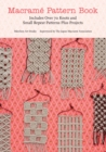 Macrame Pattern Book : Includes Over 170 Knots, Patterns and Projects - Book