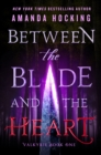 Between the Blade and the Heart : Valkyrie Book One - eBook