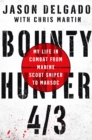 Bounty Hunter 4/3 : My Life in Combat from Marine Scout Sniper to Marsoc - Book