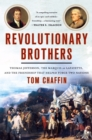 Revolutionary Brothers : Thomas Jefferson, the Marquis De Lafayette, and the Friendship That Helped Forge Two Nations - Book