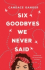 Six Goodbyes We Never Said - Book
