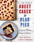 All-Time Favorite Sheet Cakes & Slab Pies : Easy to Make, Easy to Serve - Book