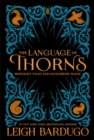 The Language of Thorns : Midnight Tales and Dangerous Magic - eBook