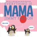Everything is Mama - Book