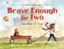 Brave Enough for Two - Book