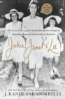 Jackie, Janet & Lee : The Secret Lives of Janet Auchincloss and Her Daughters, Jacqueline Kennedy Onassis and Lee Radziwill - Book