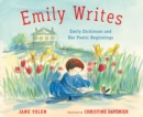 Emily Writes : Emily Dickinson and Her Poetic Beginnings - Book