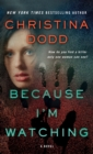 Because I'm Watching : A Novel - Book