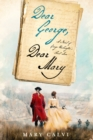 Dear George, Dear Mary : A Novel of George Washington's First Love - Book