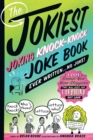 The Jokiest Joking Knock-Knock Joke Book Ever Written...No Joke! : 1,001 Brand-New Knee-Slappers That Will Keep You Laughing Out Loud - Book