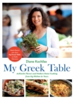 My Greek Table : Authentic Flavors and Modern Home Cooking from My Kitchen to Yours - Book