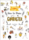How to Draw a Character : The Foolproof Method - Book