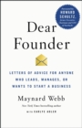 Dear Founder : Letters of Advice for Anyone Who Leads, Manages, or Wants to Start a Business - Book