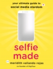 Selfie Made : Your Ultimate Guide to Social Media Stardom - Book