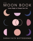 The Moon Book : Lunar Magic to Change Your Life - Book