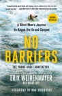 No Barriers (the Young Adult Adaptation) : A Blind Man's Journey to Kayak the Grand Canyon - Book