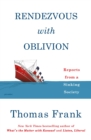 Rendezvous with Oblivion : Reports from a Sinking Society - Book