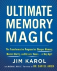 Ultimate Memory Magic : The Transformative Program for  Sharper Memory, Mental Clarity,  and Greater Focus . . . at Any Age! - Book