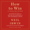 How to Win in a Winner-Take-All World : The Definitive Guide to Adapting and Succeeding in High-Performance Careers - eAudiobook