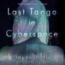 Last Tango in Cyberspace : A Novel - eAudiobook
