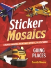 Sticker Mosaics : Going Places - Book