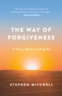 The Way of Forgiveness : A Story About Letting Go - Book