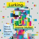 Lurking : How a Person Became a User - eAudiobook