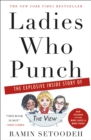 "Ladies Who Punch : The Explosive Inside Story of ""the View"" - Book"