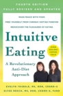 Intuitive Eating, 4th Edition : A Revolutionary Anti-Diet Approach - Book
