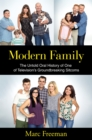Modern Family : The Untold Oral History of One of Television's Groundbreaking Sitcoms - Book