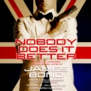 Nobody Does it Better : The Complete, Uncensored, Unauthorized Oral History of James Bond - eAudiobook