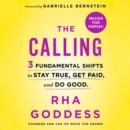 The Calling : 3 Fundamental Shifts to Stay True, Get Paid, and Do Good - eAudiobook