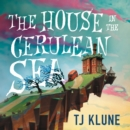 The House in the Cerulean Sea - eAudiobook