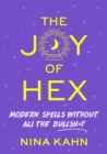The Joy of Hex : Modern Spells Without All the Bullsh*t - Book