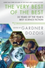 The Very Best of the Best : 35 Years of the Year's Best Science Fiction - Book