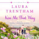 Kiss Me That Way : A Cottonbloom Novel - eAudiobook