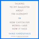 Talking to My Daughter About the Economy : or, How Capitalism Works--and How It Fails - eAudiobook