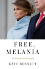 Free, Melania : The Unauthorized Biography - Book