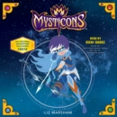 Mysticons: The Stolen Magic - eAudiobook